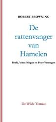 DE RATTENVANGER VAN HAMELEN -EEN KINDERVERTELLING BROWNING, ROBERT