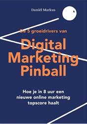 Digital Marketing Pinball -Hoe je in 8 uur een nieuwe onl ine marketing topscore haalt Markus, Daniel