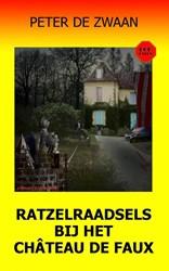 Ratzelraadsels bij het chateau de Faux Zwaan, Peter de