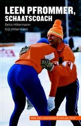 Leen Pfrommer, schaatscoach Hiltermann, Eelco