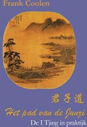 Het pad van de Junzi -de I Tjing in praktijk Coolen, Frank
