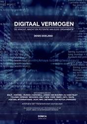 Digitaal Vermogen -De kracht, macht en potentie v an elke organisatie Doeland, Denis