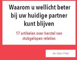 Waarom u wellicht beter bij uw huidige p -17 artikelen over herstel van stukgelopen relaties Hart, Hans 't