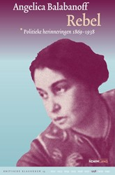 Rebel -Politieke herinneringen 1878-1 938 Balabanoff, Angelica
