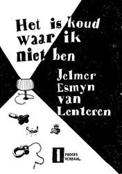 Het is koud waar ik niet ben Lenteren, Jelmer Esmyn Van