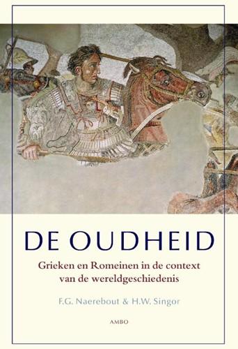 De oudheid -Grieken en Romeinen in de cont ext van de wereldgeschiedenis Naerebout, F.G.