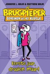 Brugpieper 1 - Eerste jaar, draaien maar Holm, Jennifer L.