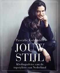 Jouw stijl -Kledingadvies van de topstylis t van Nederland Koldenhof, Pascalle