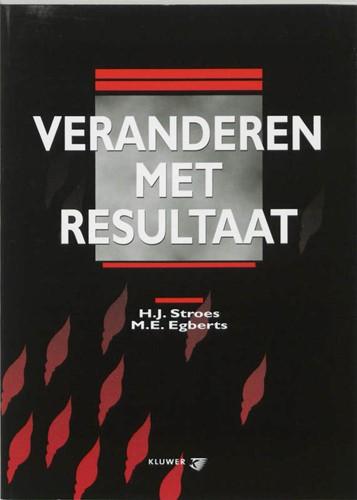 Veranderen met resultaat Stroes, H.J.