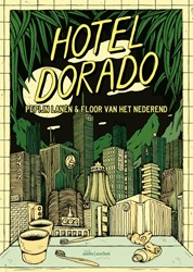 Hotel Dorado -Graphic novel Lanen, Pepijn