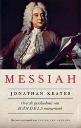 Messiah -Over de geschiedenis van Hande els meesterwerk Keates, Jonathan