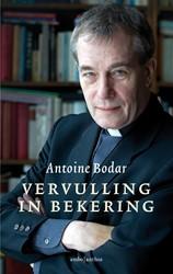 Vervulling in bekering Bodar, Antoine