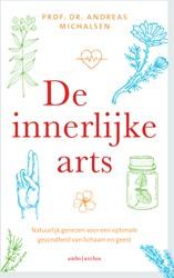De innerlijke arts -Natuurlijk genezen voor een op timale gezondheid van lichaam Michalsen, Andreas