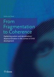 FROM FRAGMENTATION TO COHERENCE -EXPLAINING AUTISM AND DEREALIZ ATION/DEPERSONALIZATION IN THE ROOD, SACHA VAN