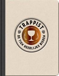 Trappist. De tien heerlijke bieren -de tien heerlijke bieren Steen, Jef van den
