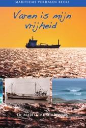 Varen is mijn vrijheid -maritieme verhalen reeks