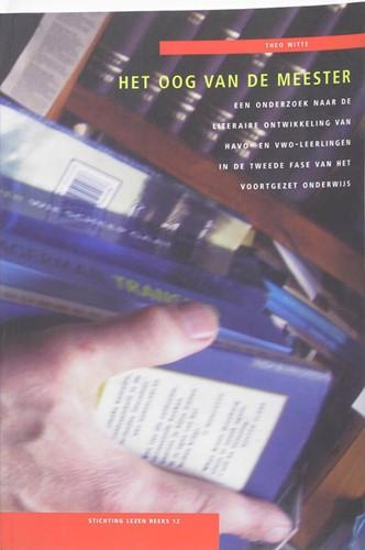 Het oog van de meester -een onderzoek naar de literair e ontwikkeling van havo- en vw Witte, T.
