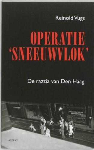 Operatie sneeuwvlok -de razzia van Den Haag Vugs, R.