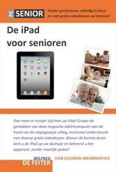 De iPad voor Senioren -OOK GESCHIKT VOOR DE IPAD2 Feiter, Wilfred de