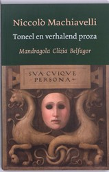 Toneel en verhalend proza -Mandragola, Clizia, Belfagor Machiavelli, Nicollo