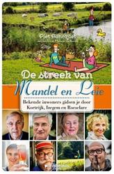 De streek van Mandel en Leie -Bekende inwoners gidsen je doo r Roeselare, Izegem en Kortrij Boncquet, Piet