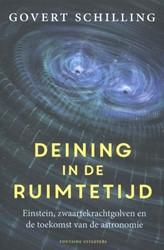 Deining in de ruimtetijd -einstein, zwaartekrachtgolven en de toekomst van de astronom Schilling, Govert