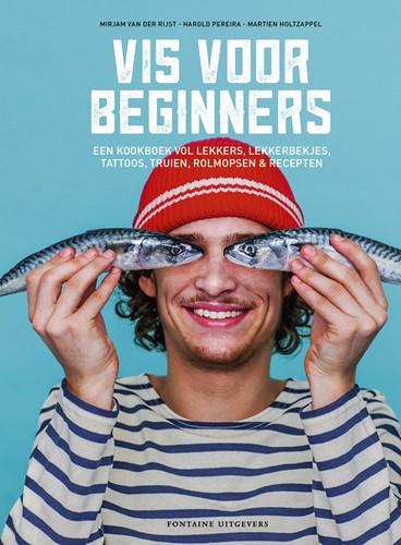 Vis voor beginners -Een kookboek vol lekkers, lekk erbekjes, tattoos, truien, rol Rijst, Mirjam van der