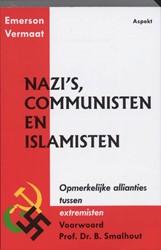 Nazi's, communisten en islamisten -opmerkelijke allianties tussen extremisten Vermaat, E.