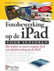 Fotobewerking op de iPad voor senioren -ontdek de mogelijkheden voor f otobewerking op de iPad Studio Visual Steps