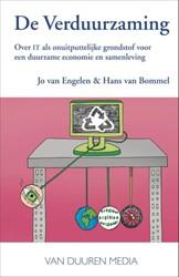 De Verduurzaming -over IT als onuitputtelijke gr ondstof voor een duurzame econ Engelen, Jo van