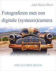 Fotograferen met een digitale systeemcam Beers-Blom, Joke