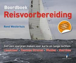Boordboek Reisvoorbereiding -zelf een reisplan maken voor k orte en lange tochten: ijsselm Westerhuis, Rene