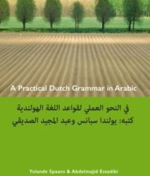 A practical Dutch grammar in Arabic ; ee Spaans, Yolande