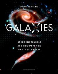 Galaxies -Sterren als bouwstenen van het heelal Schilling, Govert