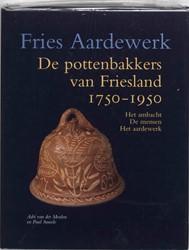 FRIES AARDEWERK DE POTTENBAKKERS VAN FRI -HET AMBACHT. DE MENSEN. HET AA RDEWERK MEULEN, A. VAN DER