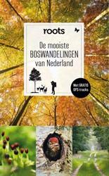 De mooiste boswandelingen van Nederland -17 routes met gratis GPS-track s Roots