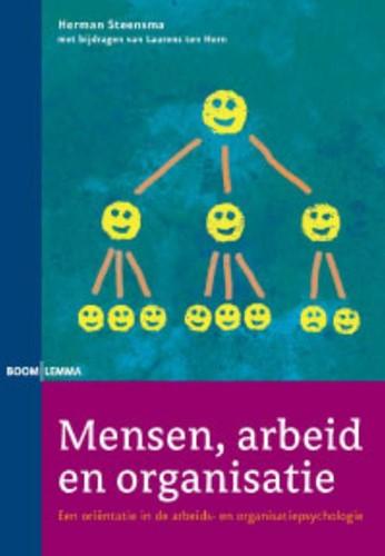 Mensen, arbeid en organisatie -een orientatie in de arbeids- en organisatiepsychologie Steensma, Herman