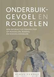 Onderbuikgevoel en roddelen -Een interactief perspectief op roddelen, roddel en roddelver Feddes, Rinus
