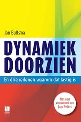 Dynamiek doorzien -en drie redenen waarom dat las tig is Bultsma, Jan
