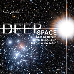 Deep Space -een visuele verkenningstocht n aar de rand van het heelal en Schilling, Govert