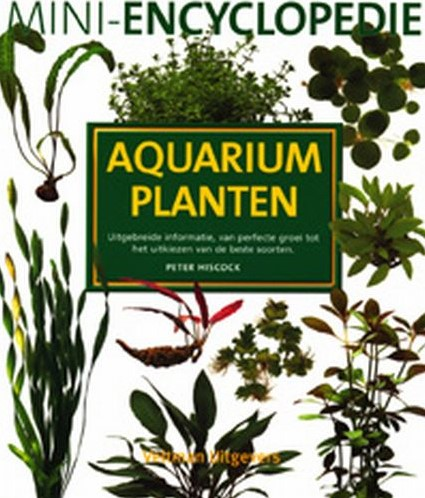 Mini-encyclopedie aquariumplanten Hiscock, P.