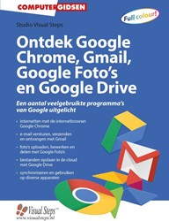 Ontdek Google Chrome, Gmail, Google Foto -geschikt voor Windows 10, Andr oid-tablets en Android-telefoo Studio Visual Steps