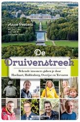 De Druivenstreek -Bekende inwoners gidsen je doo r hun streek Peeters, Anne