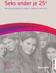 Seks onder je 25e -seksuele gezondheid van jonger en in Nederland anno 2012 Graaf, Hanneke de