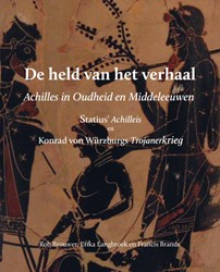 De held van het verhaal: Achilles in Oud -Statius' Achilleis en Kon von Wurzburgs Trojanerkrieg Brouwer, Rob