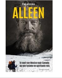 Alleen -Van Mexico naar Canada op een specifieke en spirituele reis Voors, Tim