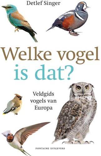 Welke vogel is dat? -Veldgids vogels van Europa Singer, Detlef