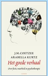 Het goede verhaal -over fictie, waarheid en psych otherapie Coetzee, J.M.