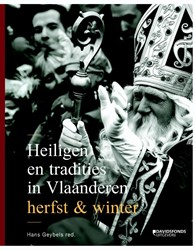 Heiligen en tradities in Vlaanderen. Her -Herfst & Winter Geybels, Hans
