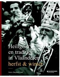 Heiligen en tradities in Vlaanderen -Herfst & Winter Geybels, Hans